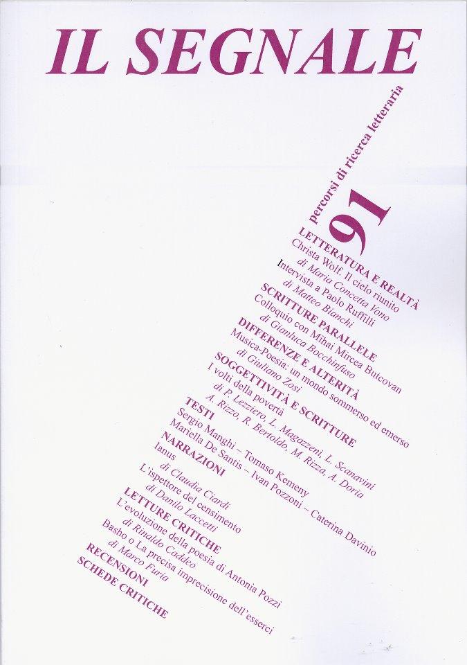 Rivista «Il Segnale» n°91. Quadrimestrale dell'editrice Dispari, anno 2011-2012. Pubblicazione del racconto breve «Ianus», pp. 53-55. ISSN 03939464
